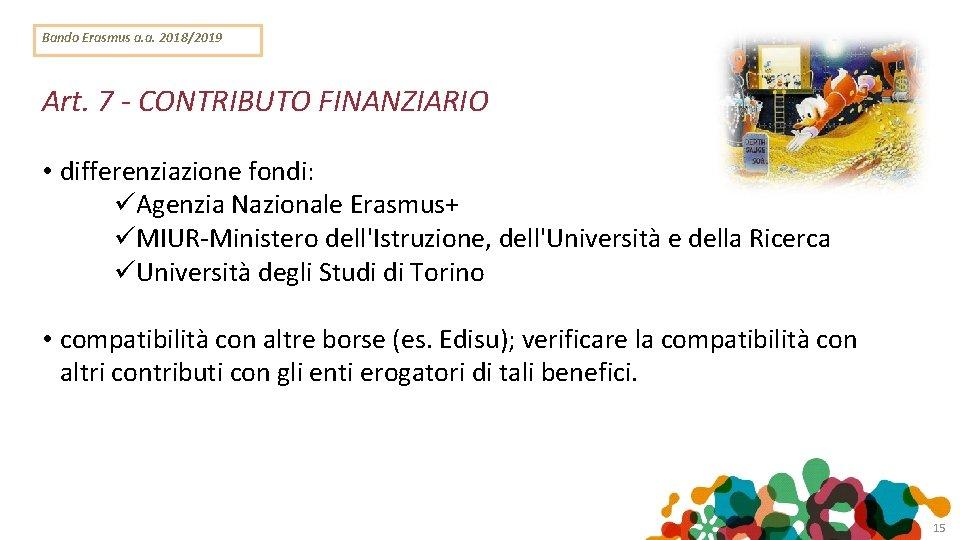 Bando Erasmus a. a. 2018/2019 Art. 7 - CONTRIBUTO FINANZIARIO • differenziazione fondi: Agenzia