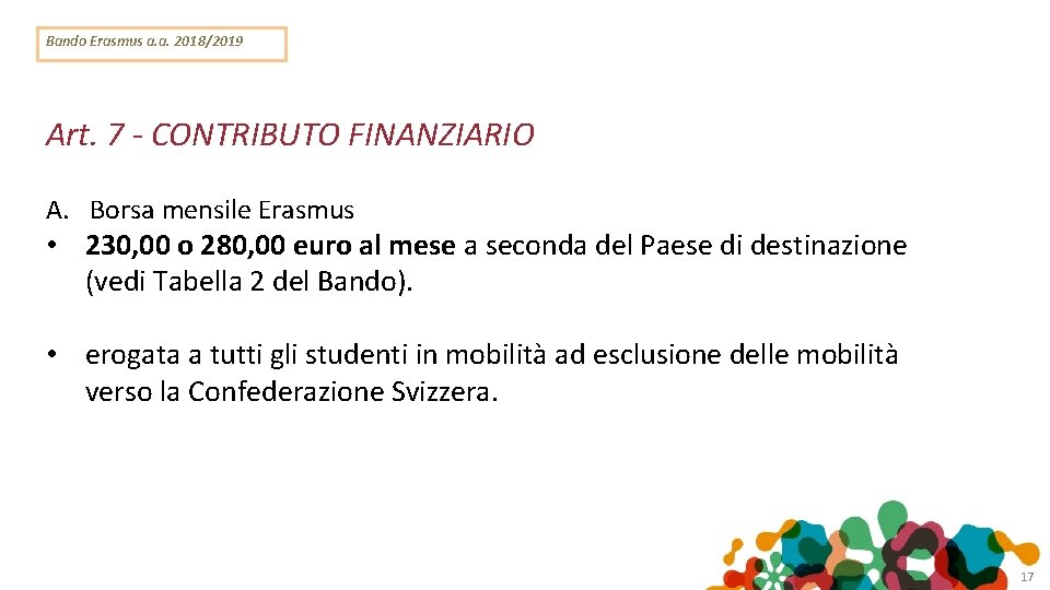 Bando Erasmus a. a. 2018/2019 Art. 7 - CONTRIBUTO FINANZIARIO A. Borsa mensile Erasmus