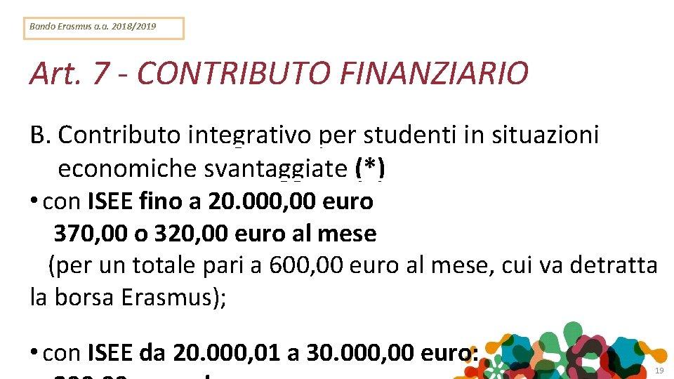 Bando Erasmus a. a. 2018/2019 Art. 7 - CONTRIBUTO FINANZIARIO B. Contributo integrativo per