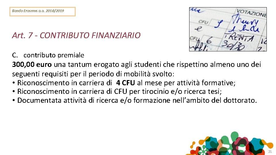 Bando Erasmus a. a. 2018/2019 Art. 7 - CONTRIBUTO FINANZIARIO C. contributo premiale 300,