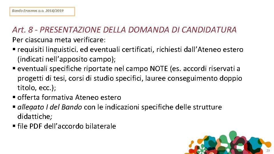 Bando Erasmus a. a. 2018/2019 Art. 8 - PRESENTAZIONE DELLA DOMANDA DI CANDIDATURA Per