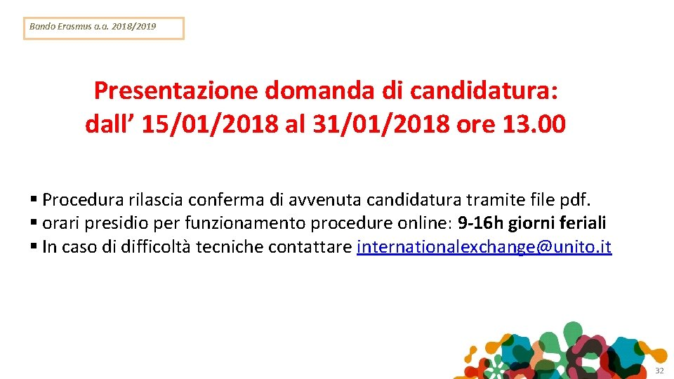 Bando Erasmus a. a. 2018/2019 Presentazione domanda di candidatura: dall' 15/01/2018 al 31/01/2018 ore