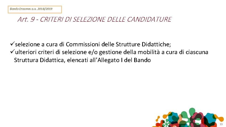 Bando Erasmus a. a. 2018/2019 Art. 9 - CRITERI DI SELEZIONE DELLE CANDIDATURE selezione