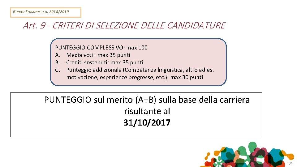 Bando Erasmus a. a. 2018/2019 Art. 9 - CRITERI DI SELEZIONE DELLE CANDIDATURE PUNTEGGIO