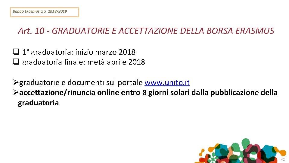 Bando Erasmus a. a. 2018/2019 Art. 10 - GRADUATORIE E ACCETTAZIONE DELLA BORSA ERASMUS