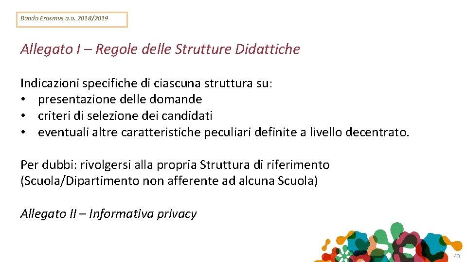 Bando Erasmus a. a. 2018/2019 Allegato I – Regole delle Strutture Didattiche Indicazioni specifiche