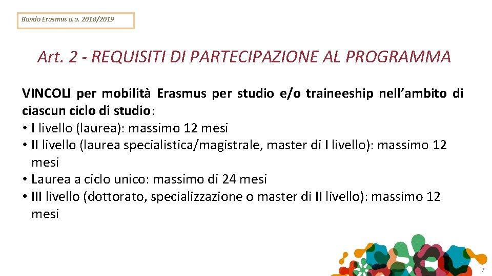 Bando Erasmus a. a. 2018/2019 Art. 2 - REQUISITI DI PARTECIPAZIONE AL PROGRAMMA VINCOLI