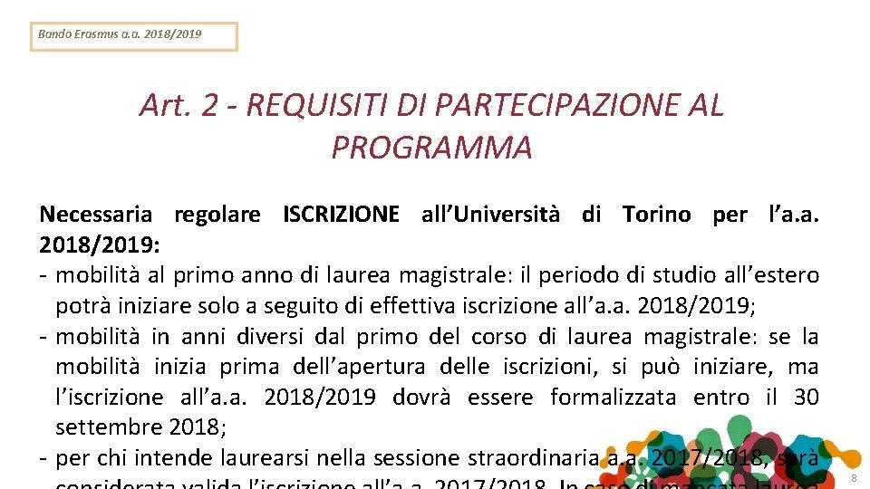 Bando Erasmus a. a. 2018/2019 Art. 2 - REQUISITI DI PARTECIPAZIONE AL PROGRAMMA Necessaria