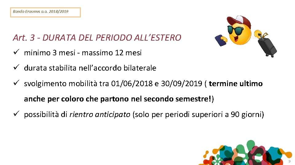 Bando Erasmus a. a. 2018/2019 Art. 3 - DURATA DEL PERIODO ALL'ESTERO minimo 3