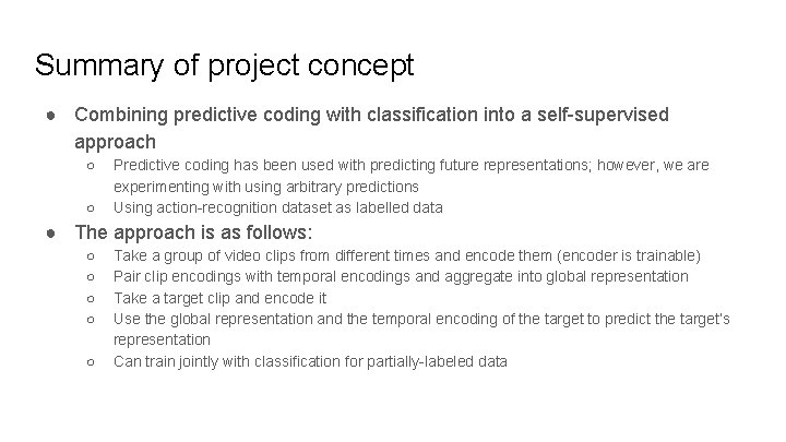 Summary of project concept ● Combining predictive coding with classification into a self-supervised approach