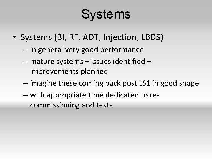Systems • Systems (BI, RF, ADT, Injection, LBDS) – in general very good performance