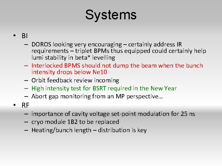 Systems • BI – DOROS looking very encouraging – certainly address IR requirements –