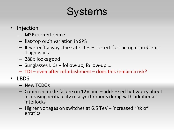 Systems • Injection – MSE current ripple – flat-top orbit variation in SPS –