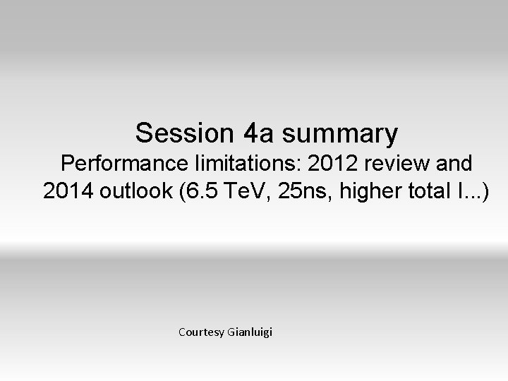 Session 4 a summary Performance limitations: 2012 review and 2014 outlook (6. 5 Te.