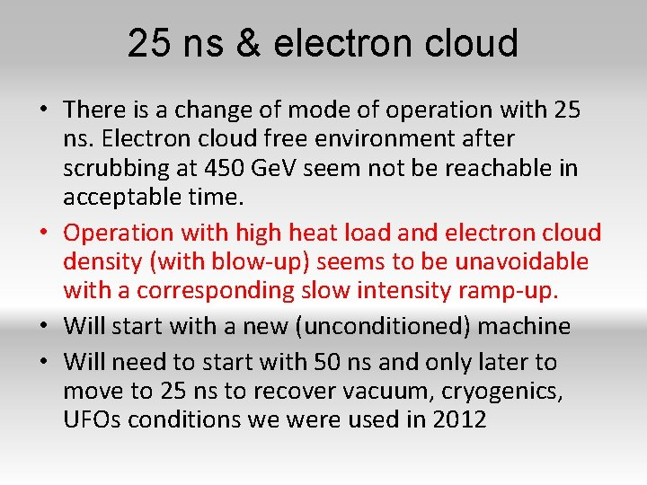 25 ns & electron cloud • There is a change of mode of operation