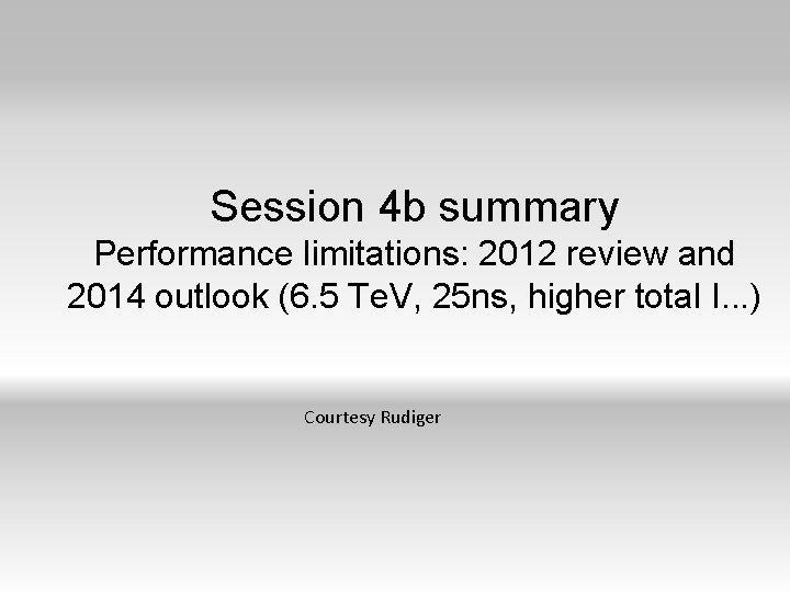 Session 4 b summary Performance limitations: 2012 review and 2014 outlook (6. 5 Te.