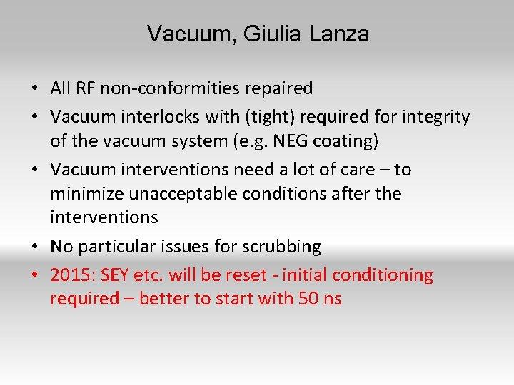Vacuum, Giulia Lanza • All RF non-conformities repaired • Vacuum interlocks with (tight) required
