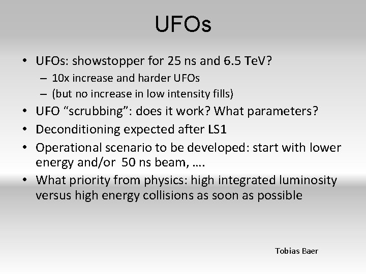 UFOs • UFOs: showstopper for 25 ns and 6. 5 Te. V? – 10