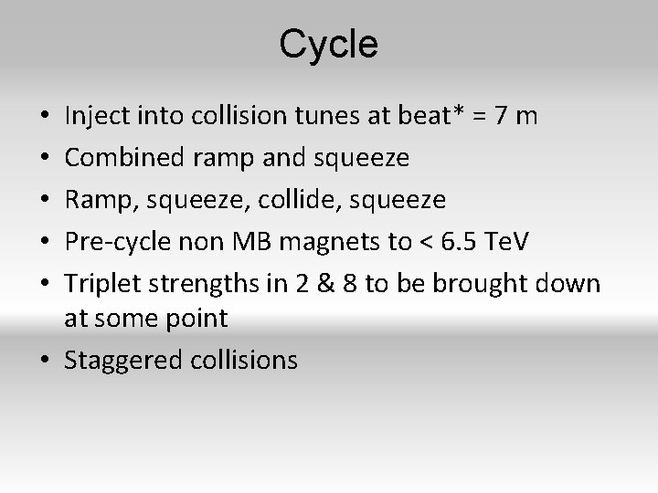 Cycle Inject into collision tunes at beat* = 7 m Combined ramp and squeeze