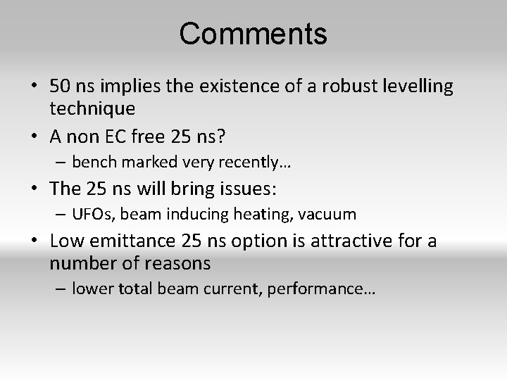 Comments • 50 ns implies the existence of a robust levelling technique • A