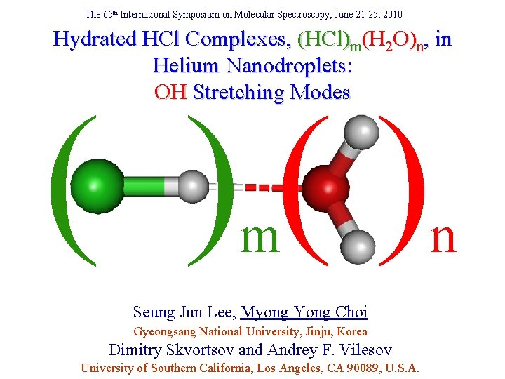 The 65 th International Symposium on Molecular Spectroscopy, June 21 -25, 2010 Hydrated HCl