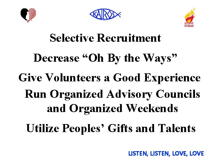 """Selective Recruitment Decrease """"Oh By the Ways"""" Give Volunteers a Good Experience Run Organized"""