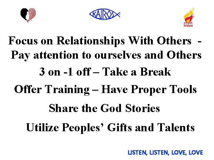 Focus on Relationships With Others Pay attention to ourselves and Others 3 on -1