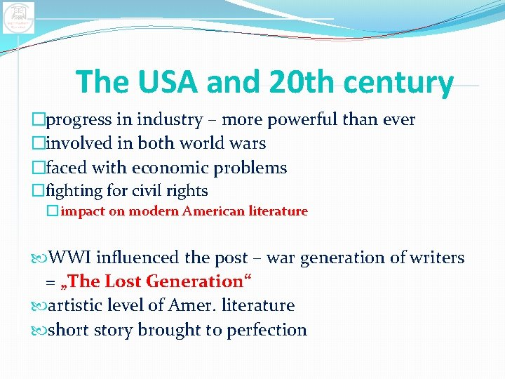 The USA and 20 th century �progress in industry – more powerful than ever