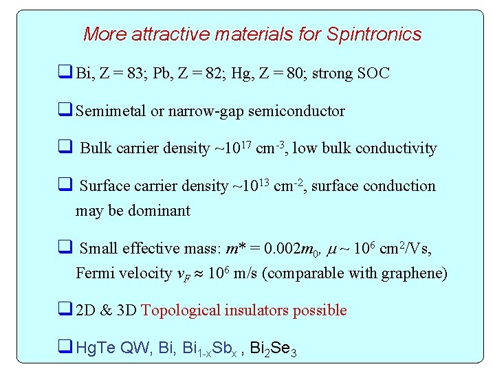 More attractive materials for Spintronics q Bi, Z = 83; Pb, Z = 82;