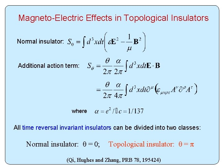 Magneto-Electric Effects in Topological Insulators Normal insulator: Additional action term: where All time reversal