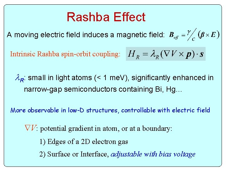 Rashba Effect A moving electric field induces a magnetic field: Intrinsic Rashba spin-orbit coupling: