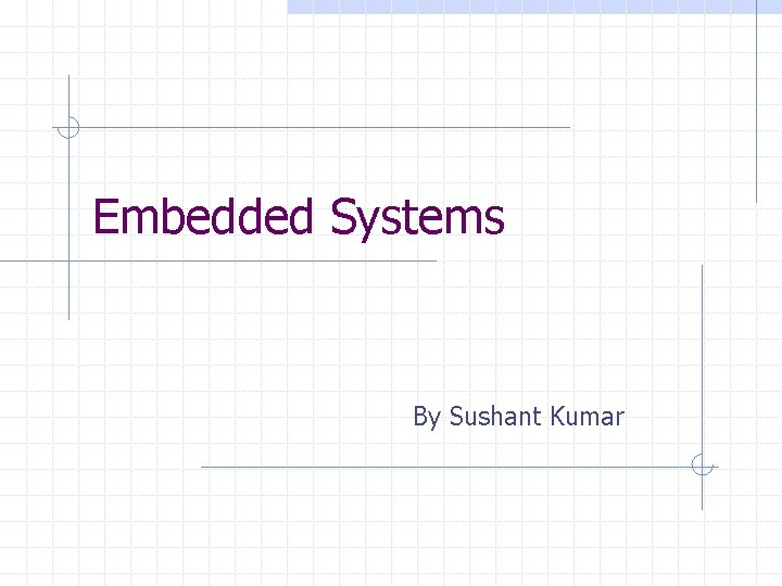 Embedded Systems By Sushant Kumar