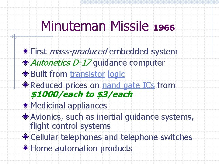 Minuteman Missile 1966 First mass-produced embedded system Autonetics D-17 guidance computer Built from transistor