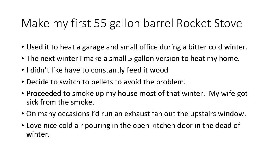 Make my first 55 gallon barrel Rocket Stove • Used it to heat a