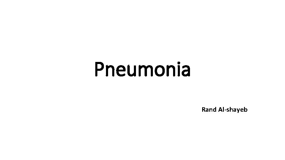 Pneumonia Rand Al-shayeb