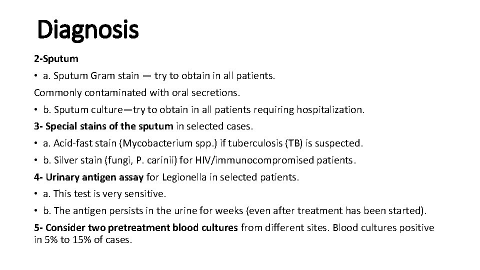 Diagnosis 2 -Sputum • a. Sputum Gram stain — try to obtain in all