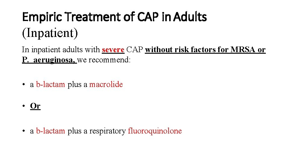 Empiric Treatment of CAP in Adults (Inpatient) In inpatient adults with severe CAP without