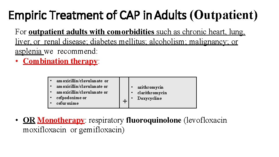 Empiric Treatment of CAP in Adults (Outpatient) For outpatient adults with comorbidities such as
