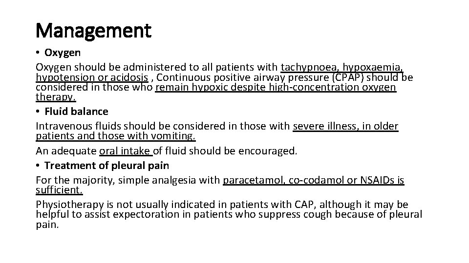 Management • Oxygen should be administered to all patients with tachypnoea, hypoxaemia, hypotension or