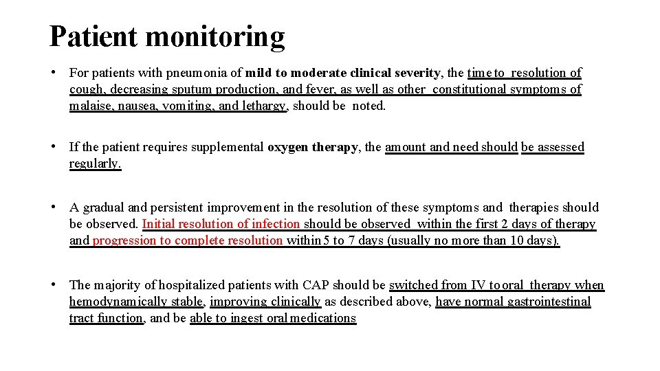 Patient monitoring • For patients with pneumonia of mild to moderate clinical severity, the