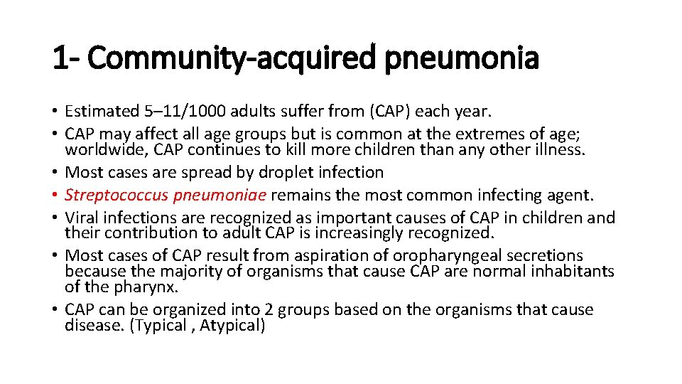 1 - Community-acquired pneumonia • Estimated 5– 11/1000 adults suffer from (CAP) each year.