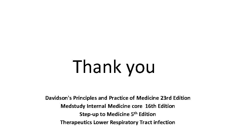 Thank you Davidson's Principles and Practice of Medicine 23 rd Edition Medstudy Internal Medicine