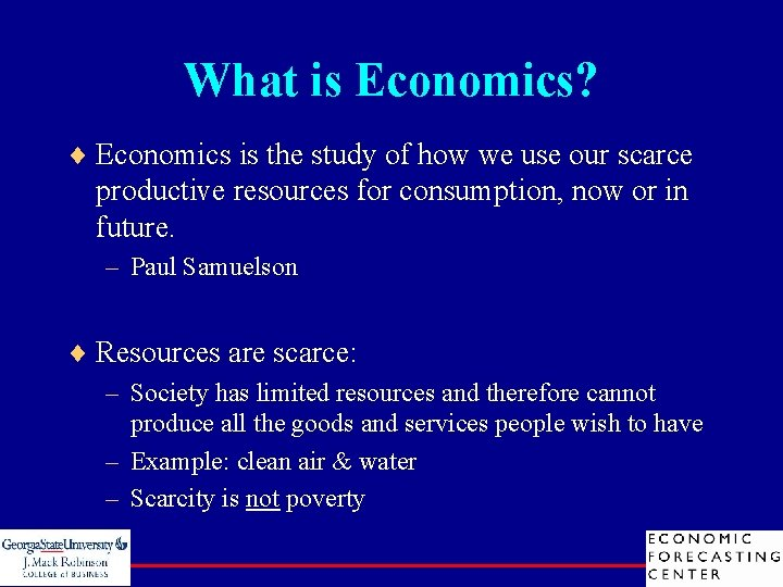What is Economics? ¨ Economics is the study of how we use our scarce