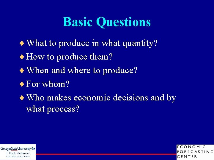 Basic Questions ¨ What to produce in what quantity? ¨ How to produce them?