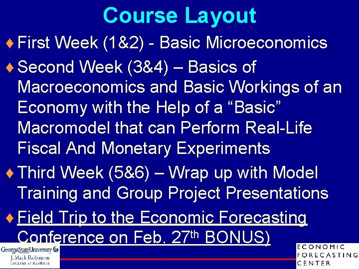 Course Layout ¨ First Week (1&2) - Basic Microeconomics ¨ Second Week (3&4) –