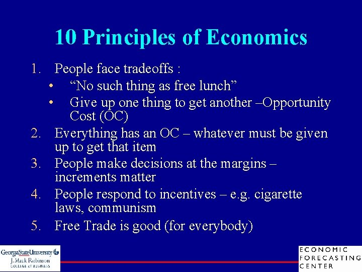 """10 Principles of Economics 1. People face tradeoffs : • """"No such thing as"""