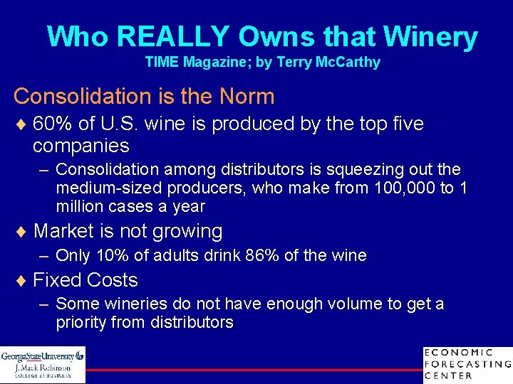 Who REALLY Owns that Winery TIME Magazine; by Terry Mc. Carthy Consolidation is the