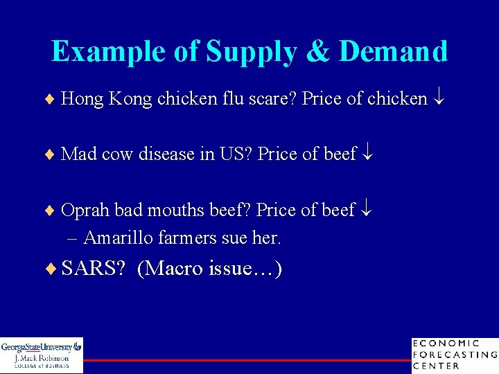 Example of Supply & Demand ¨ Hong Kong chicken flu scare? Price of chicken