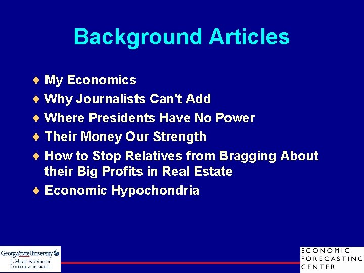 Background Articles ¨ My Economics ¨ Why Journalists Can't Add ¨ Where Presidents Have