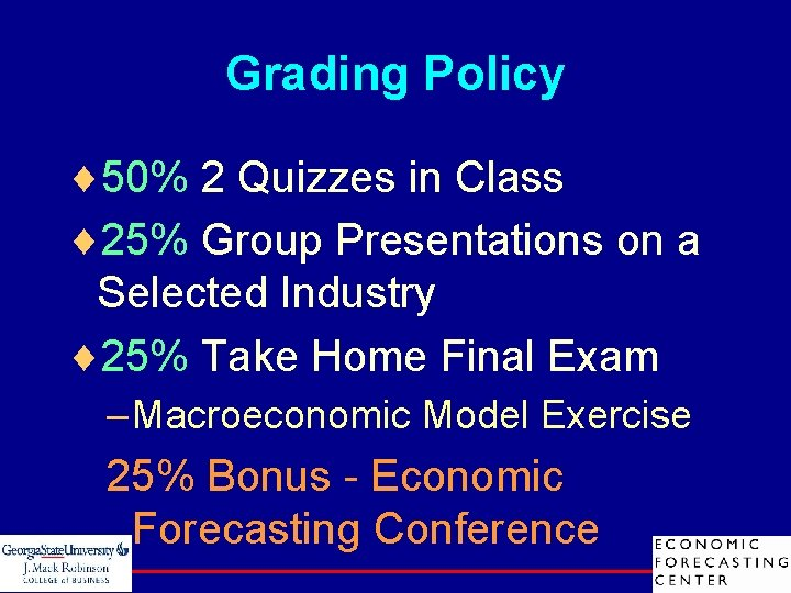Grading Policy ¨ 50% 2 Quizzes in Class ¨ 25% Group Presentations on a